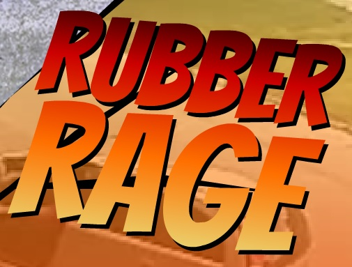 Rubber Rage